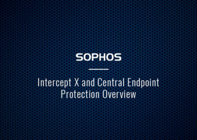 Sophos Intercept X and Central Endpoint Protection Overview