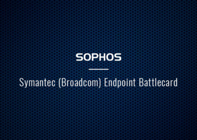 Sophos Symantec (Broadcom) Endpoint Battlecard