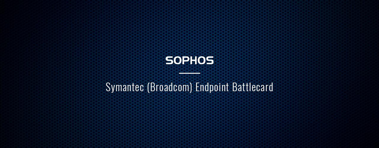 Порівняння Endpoint-безпеки від Sophos і Symantec (Broadcom)